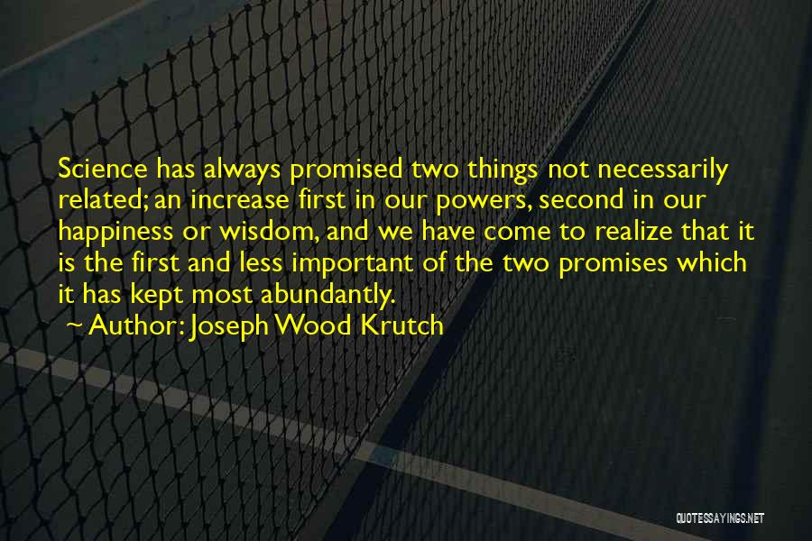 Increase Happiness Quotes By Joseph Wood Krutch