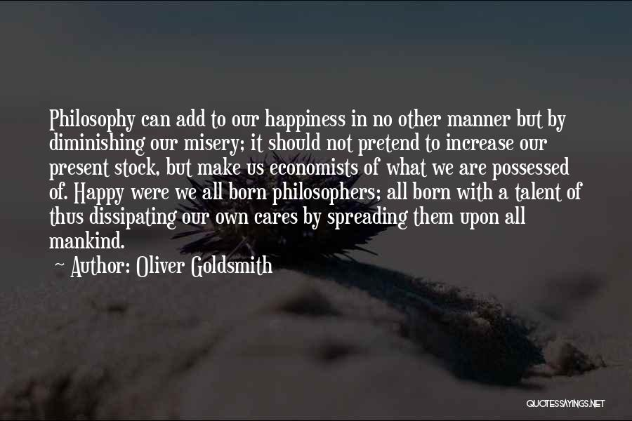 Increase Happiness Quotes By Oliver Goldsmith