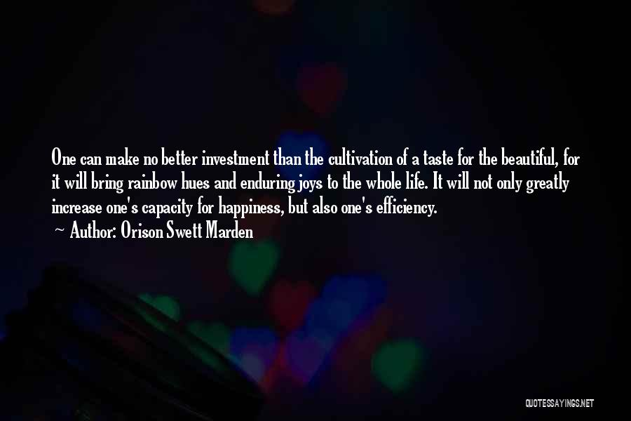 Increase Happiness Quotes By Orison Swett Marden