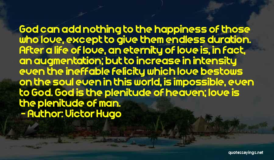 Increase Happiness Quotes By Victor Hugo