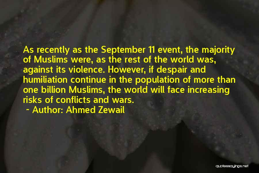 Increasing Population Quotes By Ahmed Zewail