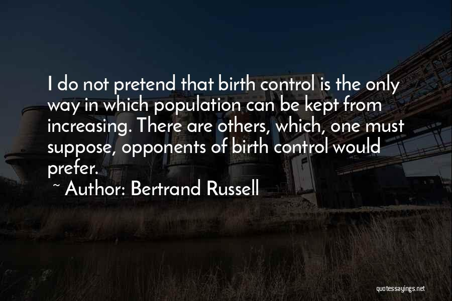 Increasing Population Quotes By Bertrand Russell