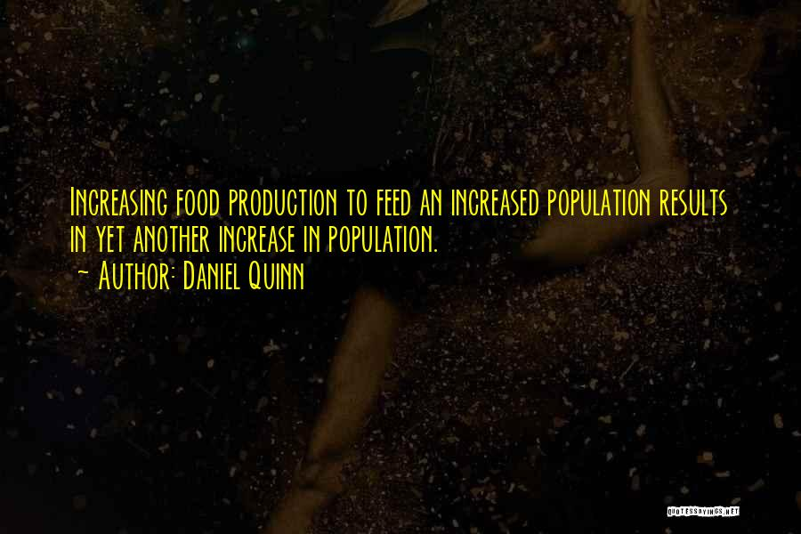 Increasing Population Quotes By Daniel Quinn