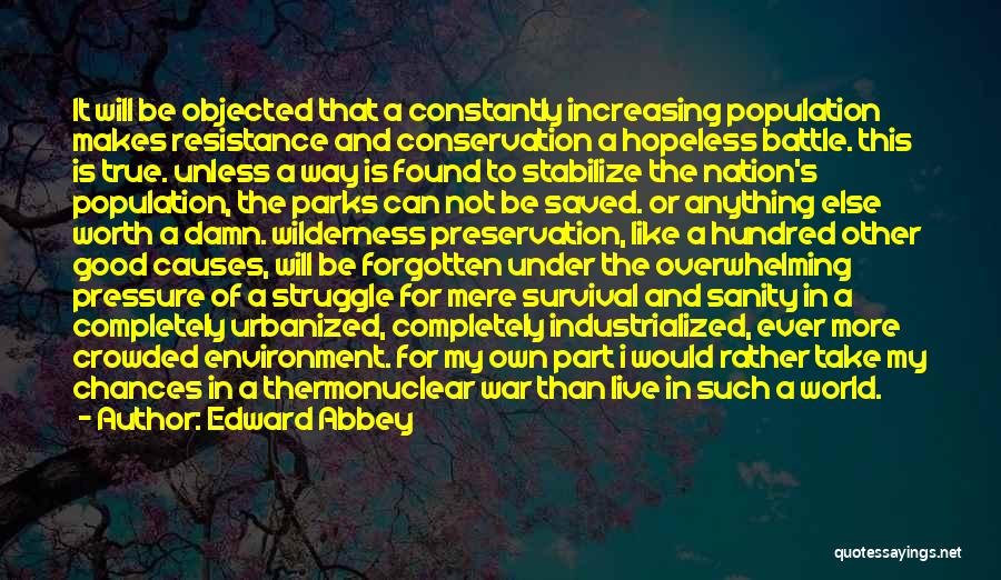 Increasing Population Quotes By Edward Abbey