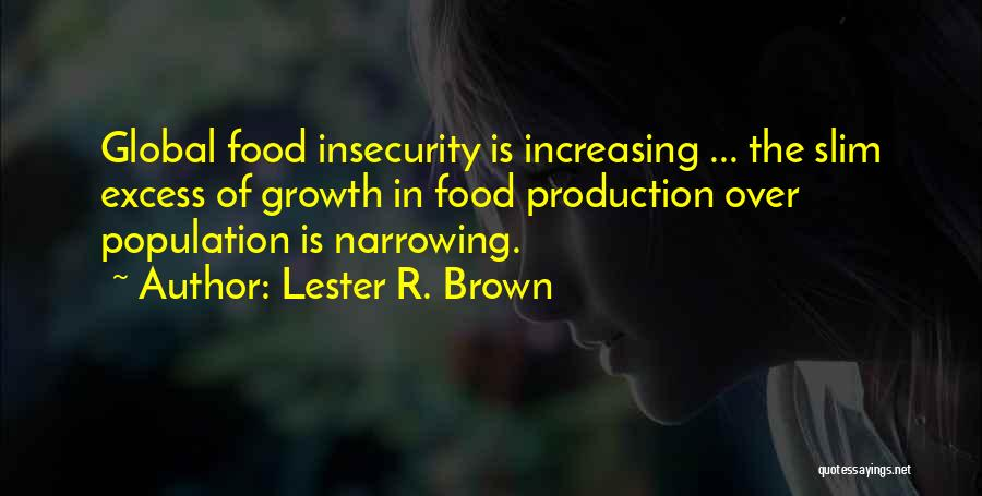 Increasing Population Quotes By Lester R. Brown