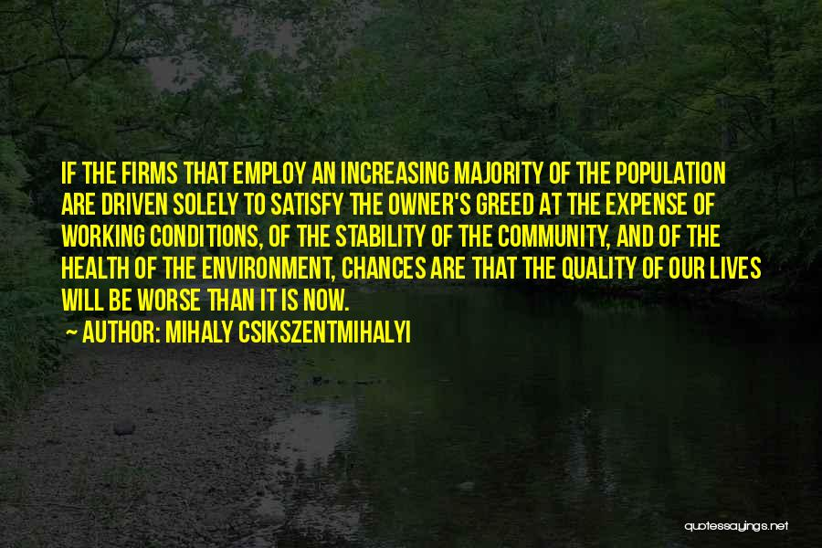 Increasing Population Quotes By Mihaly Csikszentmihalyi