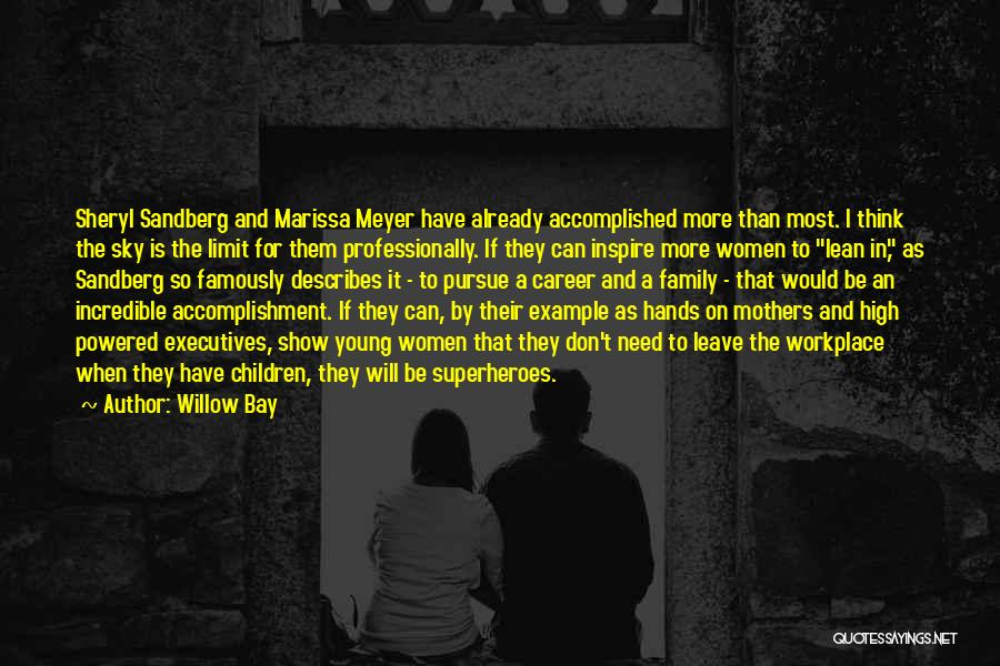 Incredible Mothers Quotes By Willow Bay