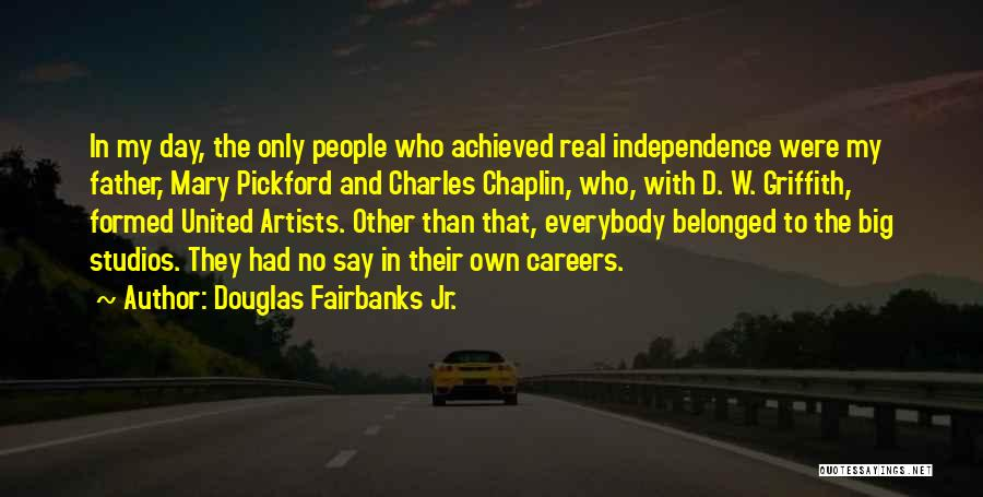 Independence Day With Quotes By Douglas Fairbanks Jr.