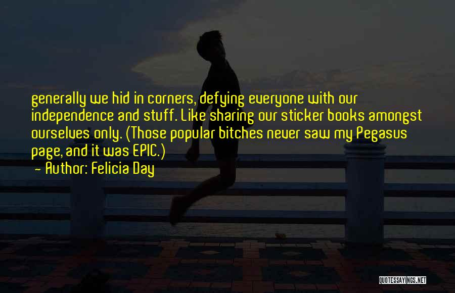 Independence Day With Quotes By Felicia Day