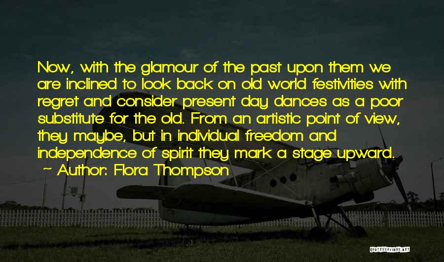 Independence Day With Quotes By Flora Thompson