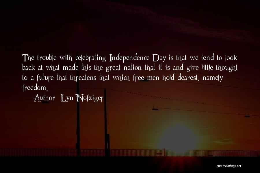 Independence Day With Quotes By Lyn Nofziger