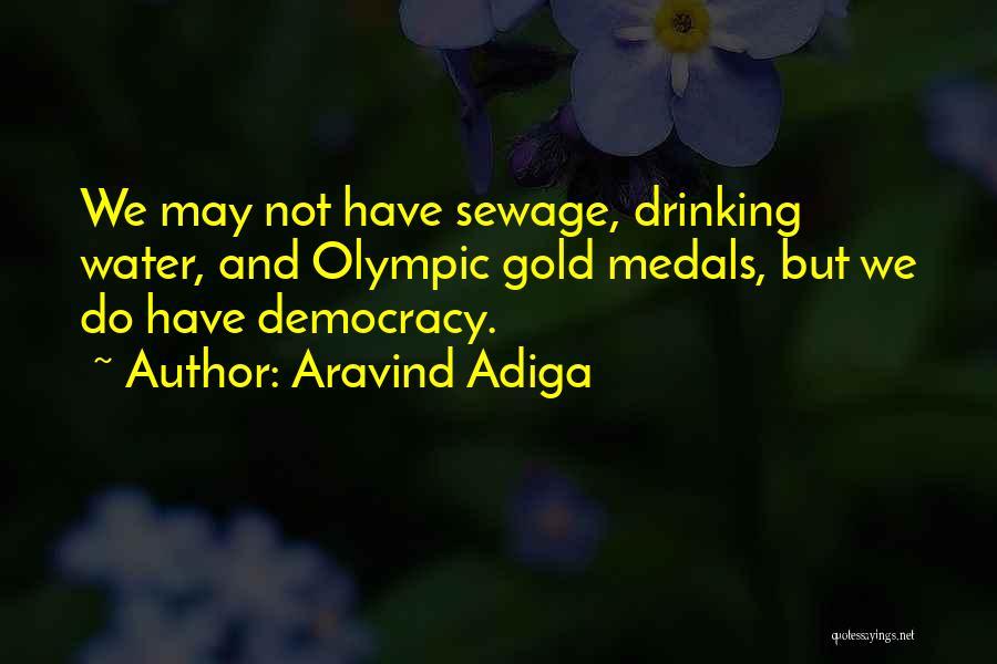 Indian Democracy Quotes By Aravind Adiga
