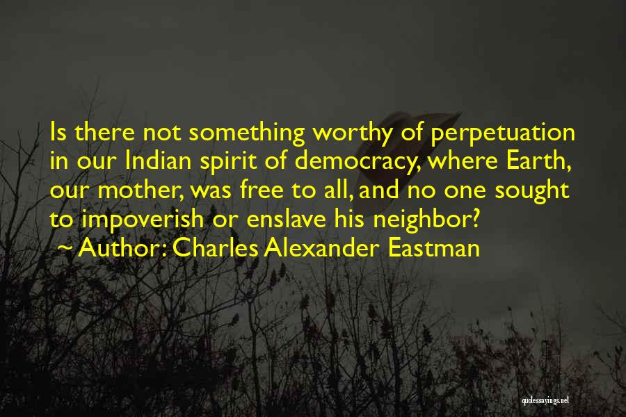 Indian Democracy Quotes By Charles Alexander Eastman