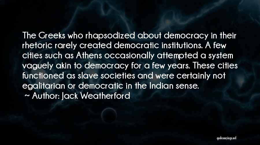 Indian Democracy Quotes By Jack Weatherford