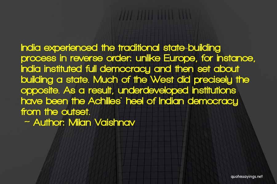 Indian Democracy Quotes By Milan Vaishnav
