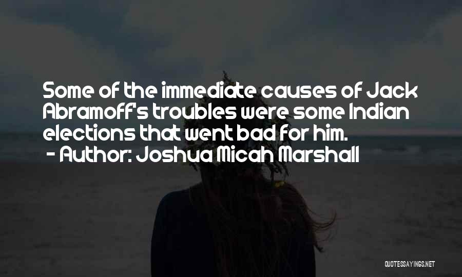 Indian Elections Quotes By Joshua Micah Marshall