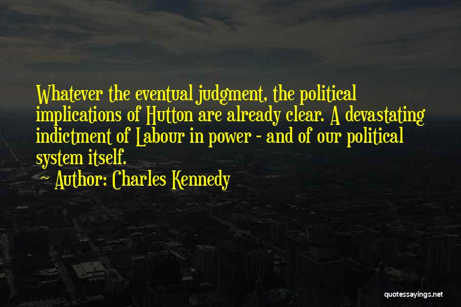 Indictment Quotes By Charles Kennedy