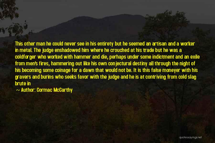 Indictment Quotes By Cormac McCarthy