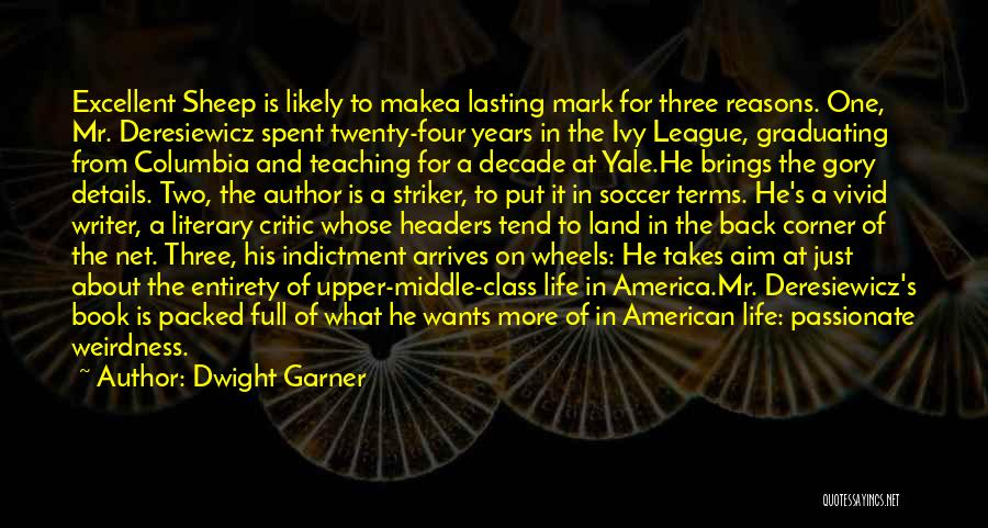 Indictment Quotes By Dwight Garner