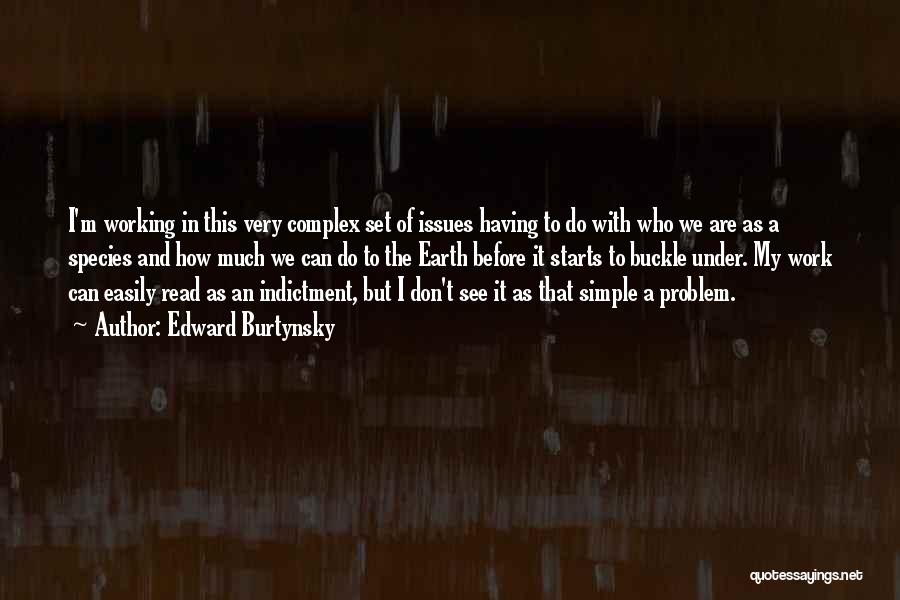 Indictment Quotes By Edward Burtynsky