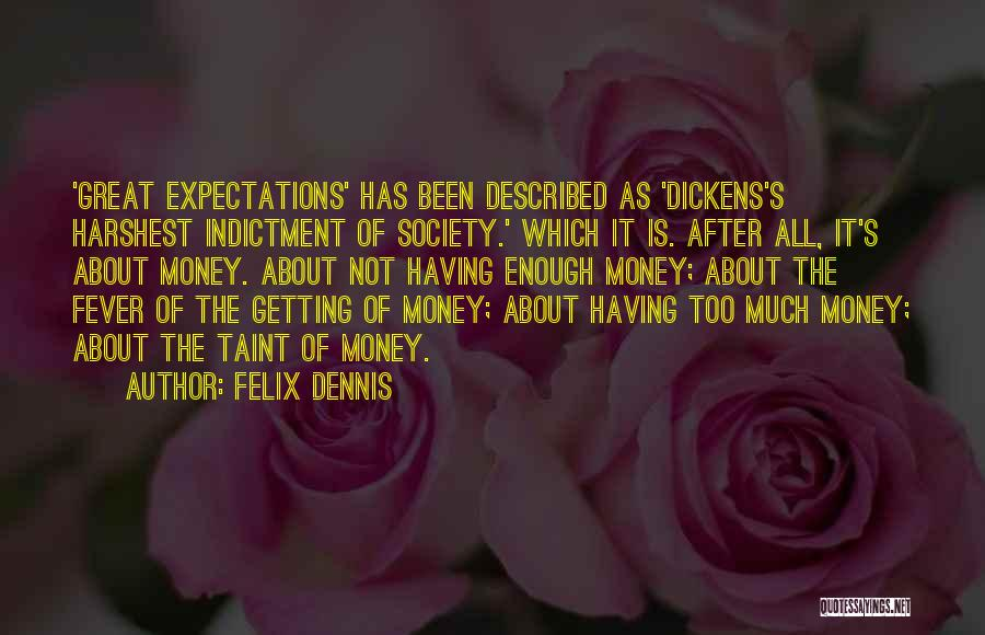 Indictment Quotes By Felix Dennis