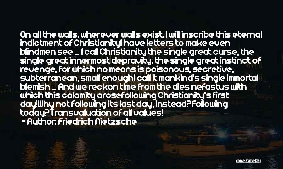 Indictment Quotes By Friedrich Nietzsche