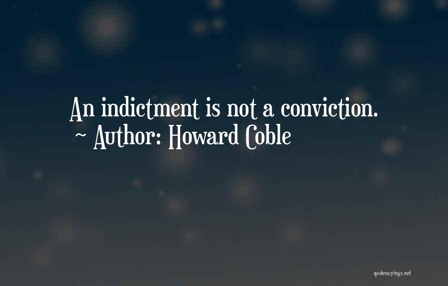 Indictment Quotes By Howard Coble
