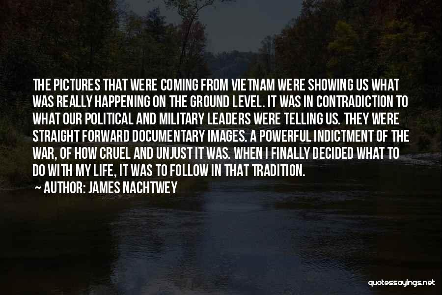 Indictment Quotes By James Nachtwey