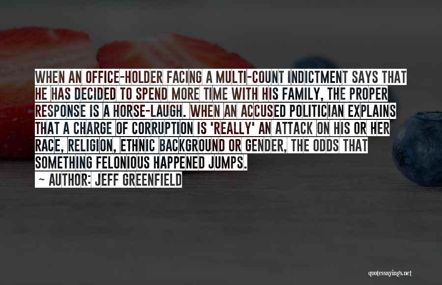 Indictment Quotes By Jeff Greenfield