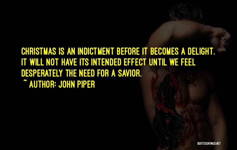 Indictment Quotes By John Piper