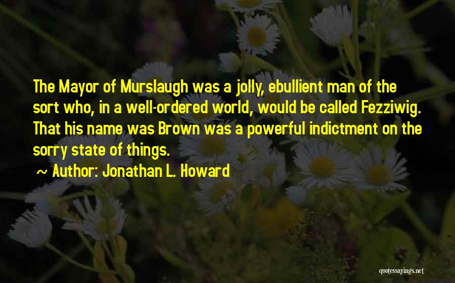 Indictment Quotes By Jonathan L. Howard