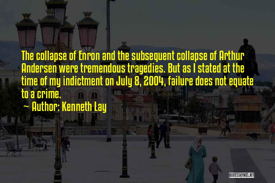 Indictment Quotes By Kenneth Lay