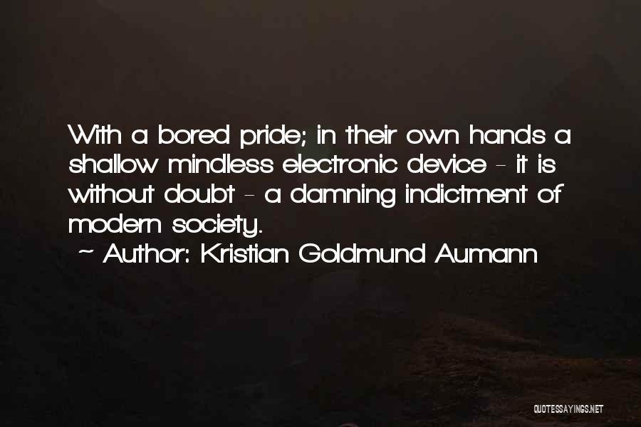 Indictment Quotes By Kristian Goldmund Aumann