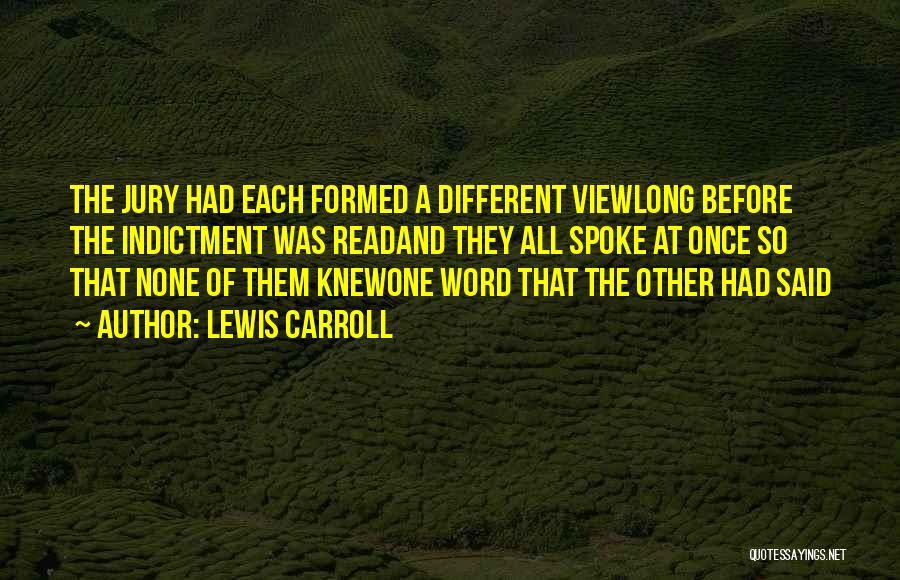 Indictment Quotes By Lewis Carroll