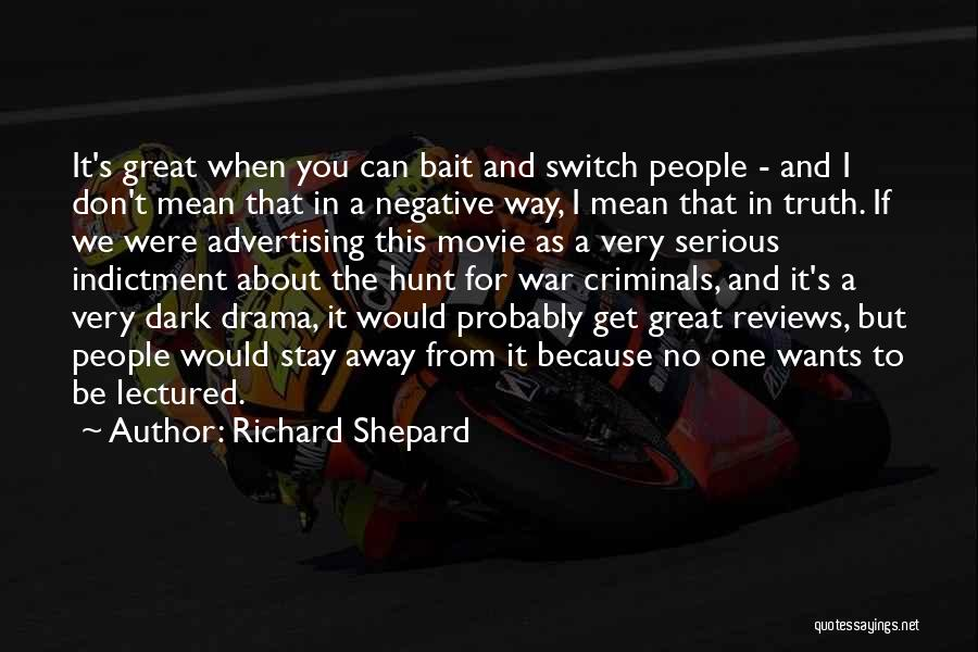 Indictment Quotes By Richard Shepard