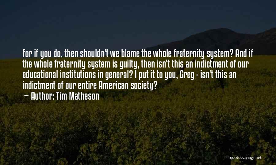 Indictment Quotes By Tim Matheson