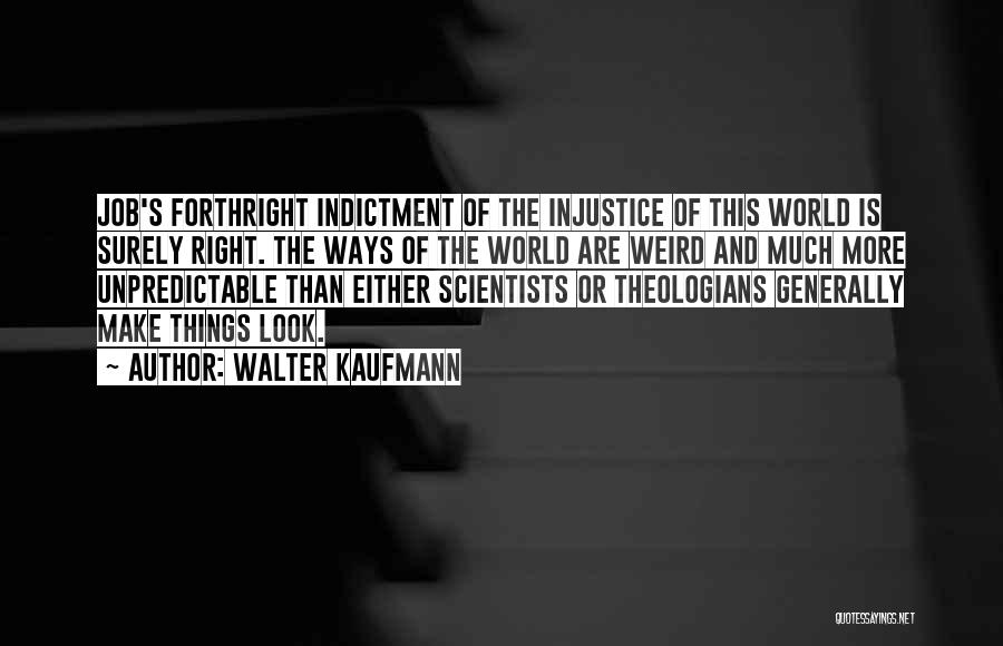 Indictment Quotes By Walter Kaufmann