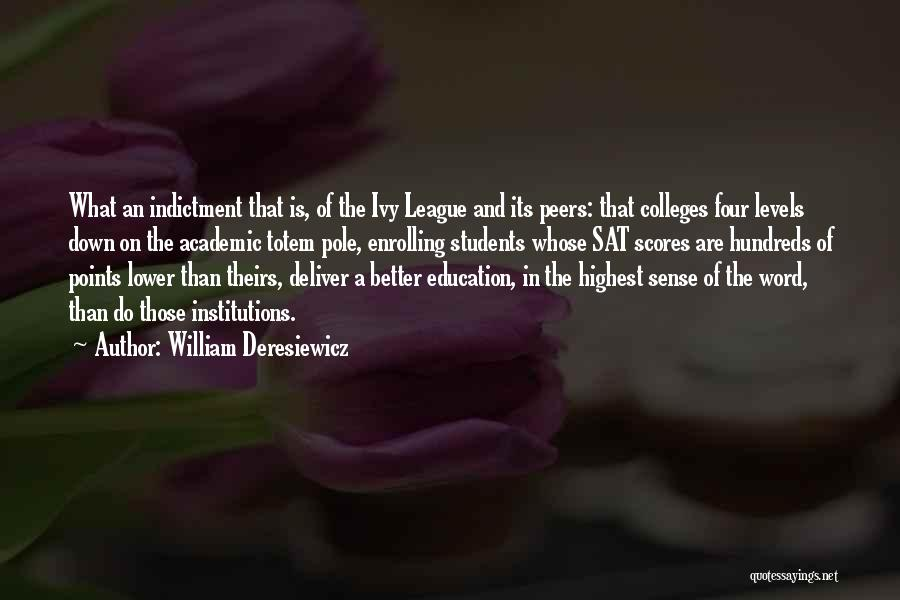 Indictment Quotes By William Deresiewicz