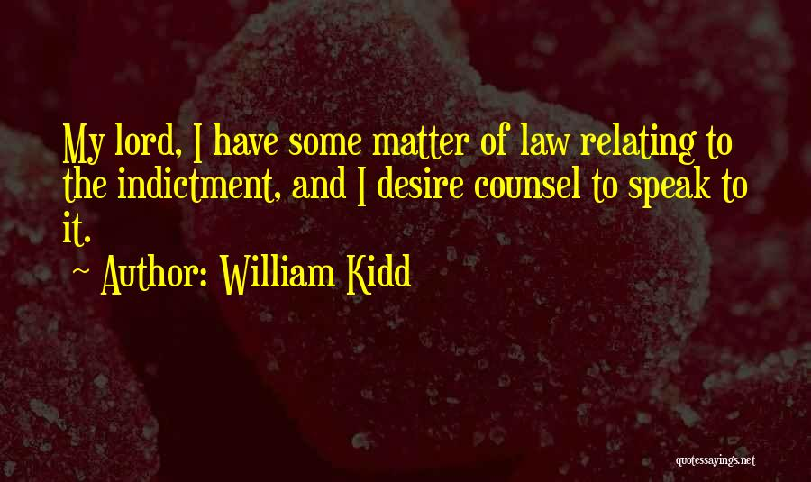 Indictment Quotes By William Kidd