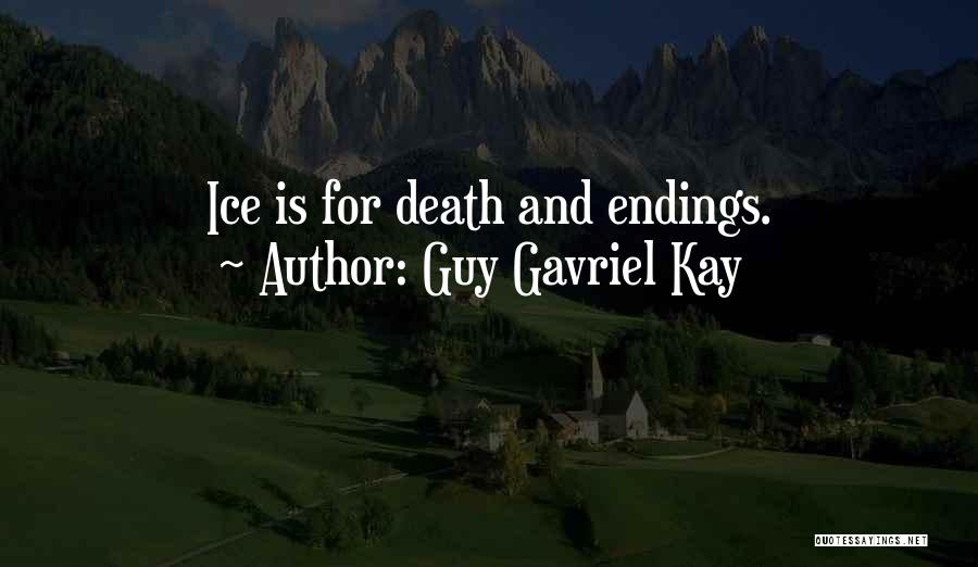 Indifference Coldness Quotes By Guy Gavriel Kay