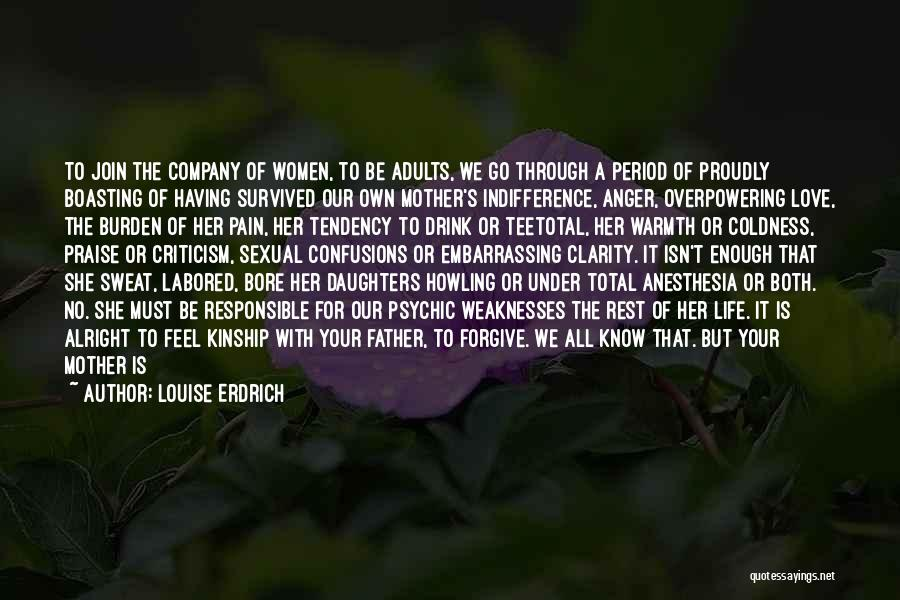 Indifference Coldness Quotes By Louise Erdrich