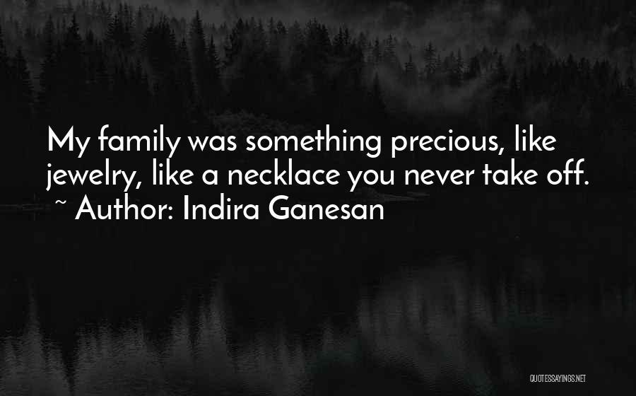 Indira Ganesan Quotes 2233962