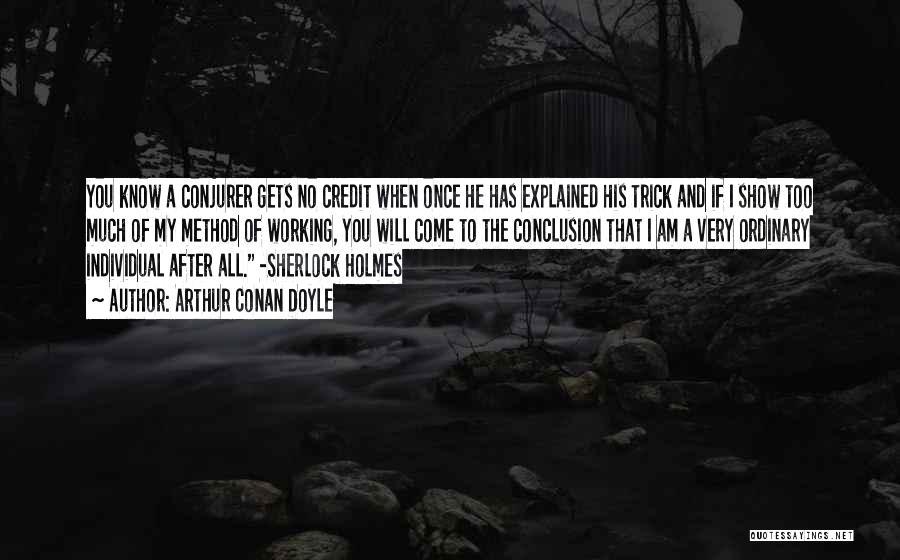 Individual Quotes By Arthur Conan Doyle