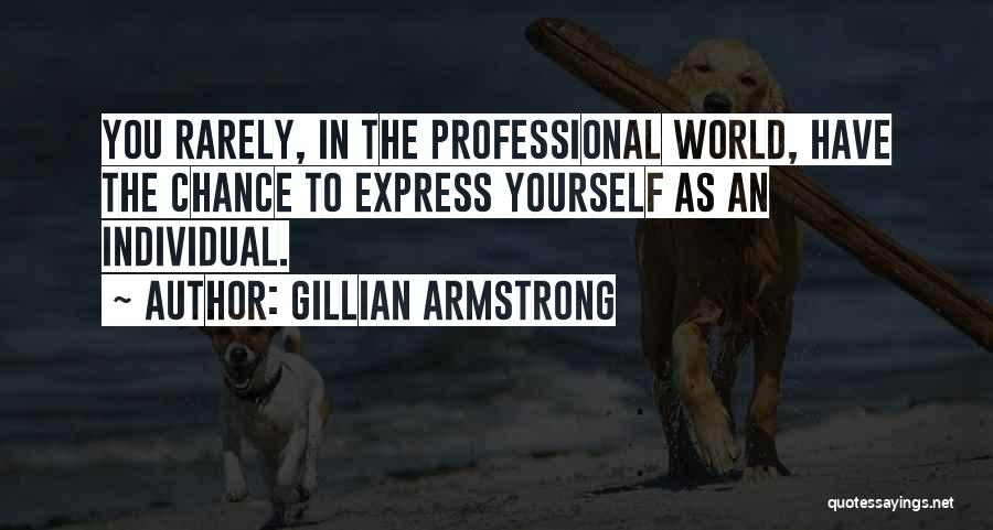 Individual Quotes By Gillian Armstrong