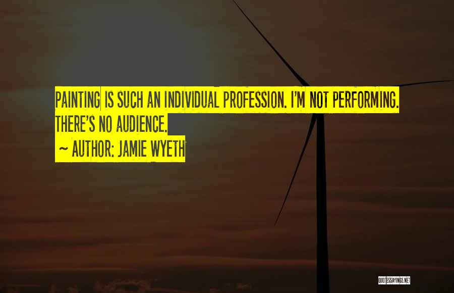 Individual Quotes By Jamie Wyeth