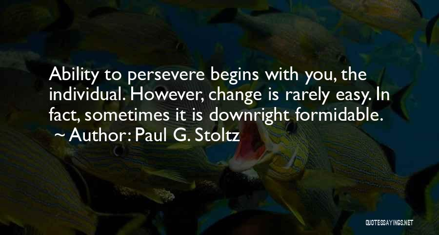 Individual Quotes By Paul G. Stoltz