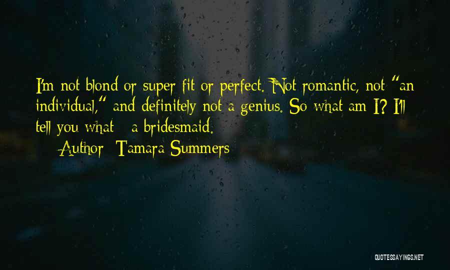 Individual Quotes By Tamara Summers