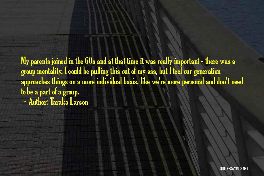 Individual Quotes By Taraka Larson