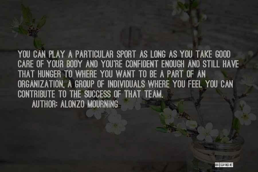 Individuals And Team Quotes By Alonzo Mourning