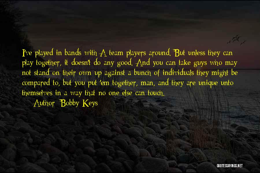 Individuals And Team Quotes By Bobby Keys